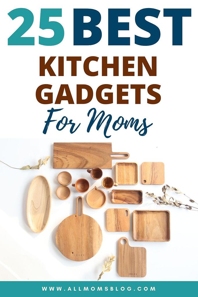 25 best kitchen gadgets for moms to make their lives easier- all moms blog