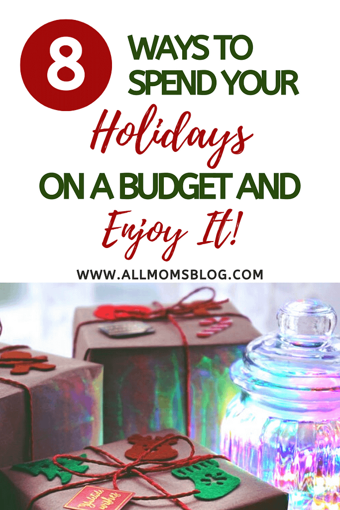 8 ways to spend holidays on a budget- allmomsblog