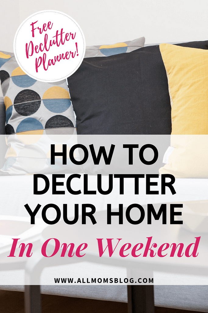 Here are step by step instructions to declutter your home in one weekend- allmomsblog