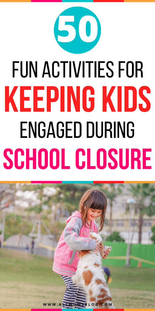 50-Fun-Activities-For-Kids-During-School-Closures-All-Moms-Blog
