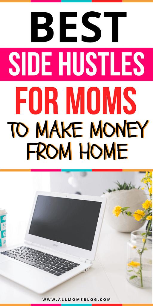 online side hustles for moms. side hustles from home.
