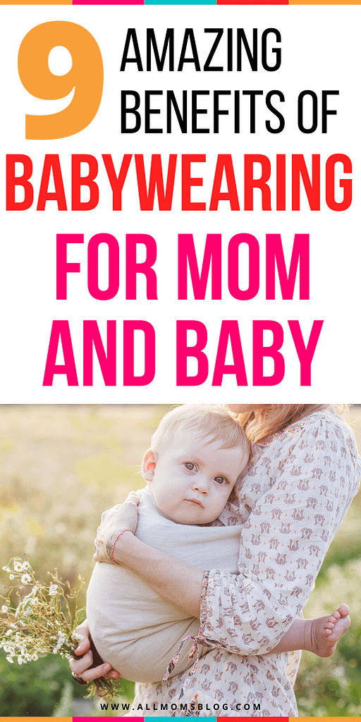 9 benefits of babywearing for mom and baby- all moms blog
