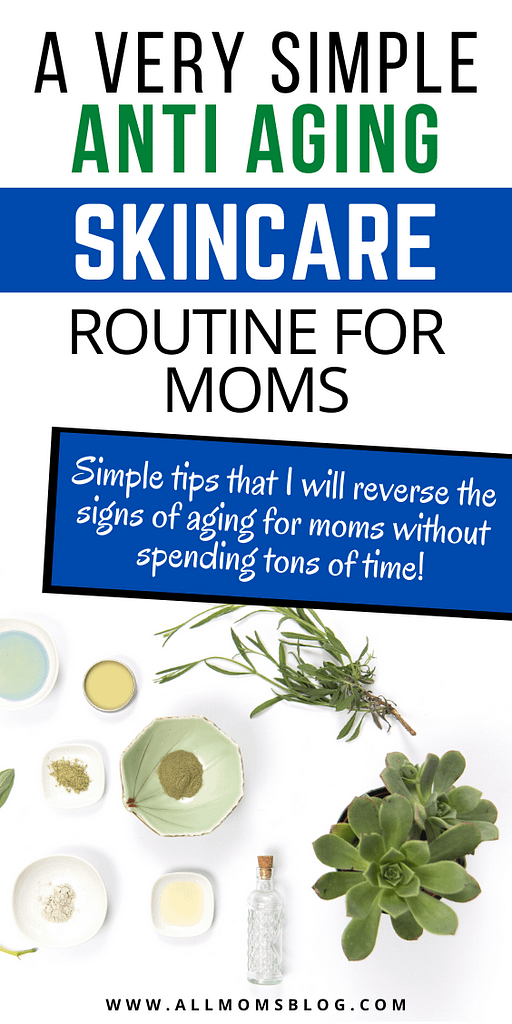 anti aging skin care guide for moms with busy routine and less time.