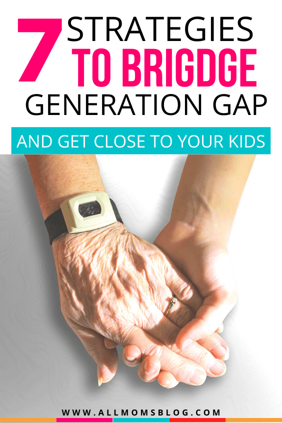 strategies to bridge generation gap as parents. how to cover generation gap.