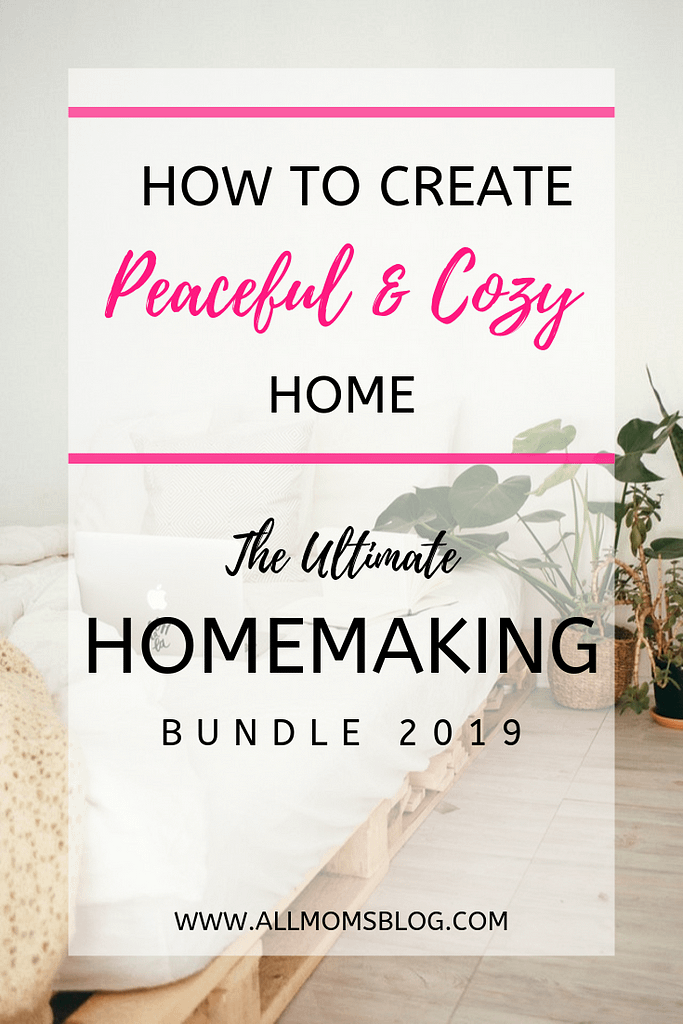 how to create a peaceful and cozy home with the ultimate homemaking bundle- allmomsblog