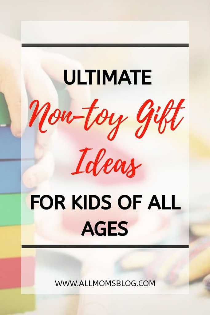 15 ultimate non toy gift ideas for kids of all ages- allmomsblog