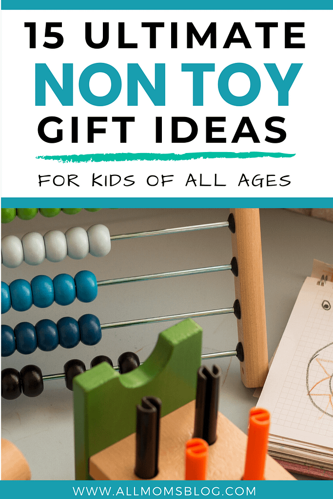 non toy gift ideas for kids of all ages- pinterest image- allmomsblog