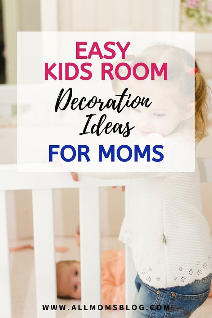 Best kids room decoration ideas for moms- allmomsblog