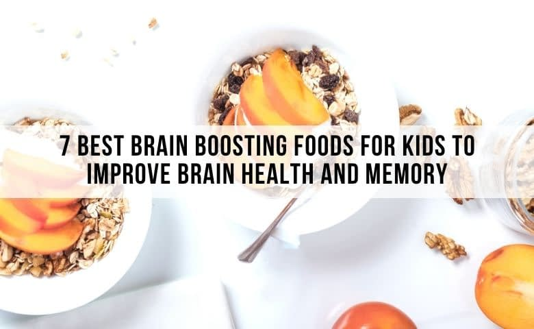 brain boosting foods for kids to improve memory and health