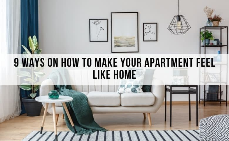 9 Ways on How To Make Your Apartment Feel Like Home- all moms blog