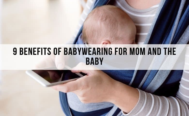 9 benefits of babywearing for mom and baby