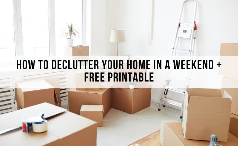 declutter your home in a weekend