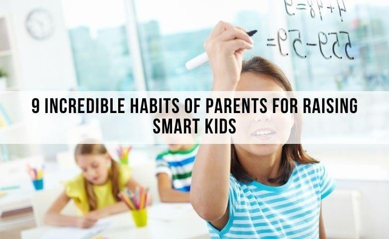 9 tips for raising smart kids