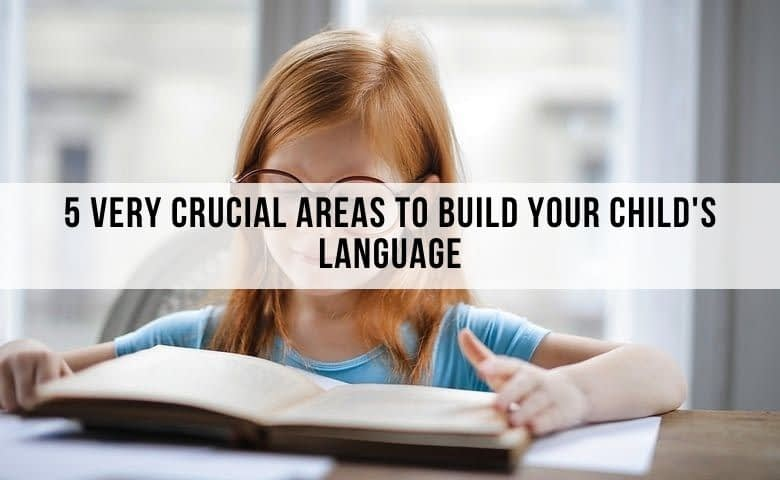 5 crucial areas to build your child's language