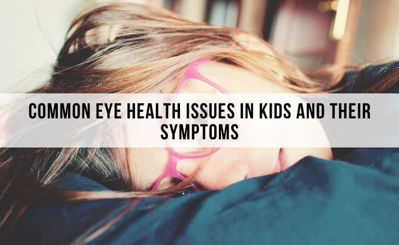 common eye problems in children. common vision problems in kids.
